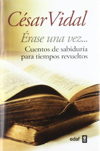 9788441430945: ERASE UNA VEZ CUENTOS DE SABIDURIA PARA TIEMPOS REVUELTOS