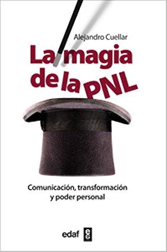 9788441431386: La magia de la PNL: Comunicación, transformación y poder personal (Psicología y Autoayuda)