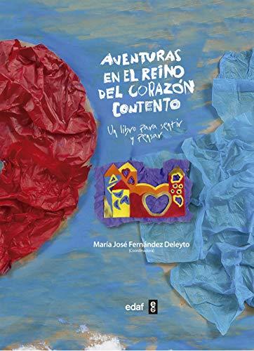 9788441431447: Aventuras en el reino del corazón contento: Un libro para sentir y pensar (Infantil)