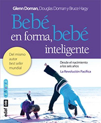 9788441431843: Bebé en forma, bebé inteligente: Potenciar la movilidad temprana en los bebés para favorecer el desarrollo cerebral y físico: 1 (Tu hijo y tú)