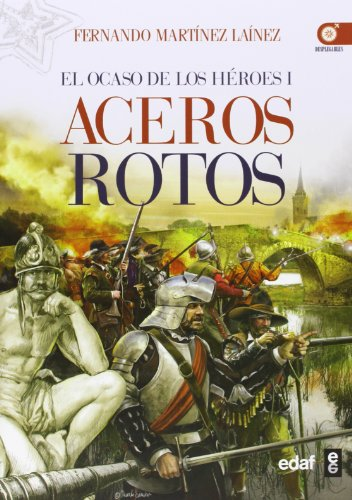 9788441433410: Aceros Rotos: El ocaso de los héroes I
