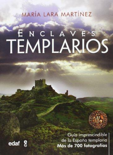 9788441433533: ENCLAVES TEMPLARIOS. GUÍA DEFINITIVA DE LA ESPAÑA TEMPLARIA. MÁS DE 700 FOTOGRAFÍAS (Crónicas de la Historia)