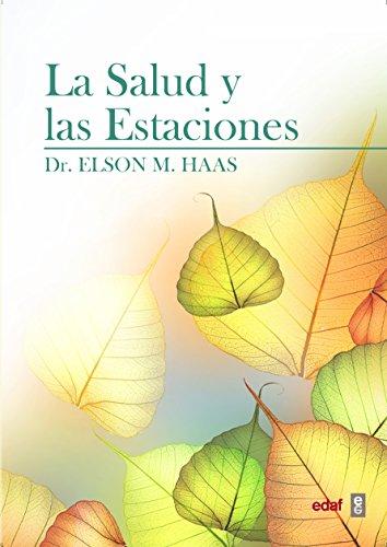 La Salud y Las Estaciones : Como: Dr. Elson M.