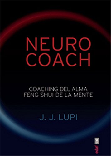 Neuro Coach (Spanish Edition): Lupi, J.J.