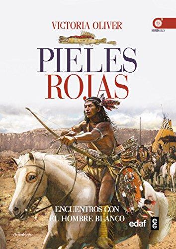9788441435940: PIELES ROJAS. ENCUENTROS E INTERCAMBIOS CON EL HOMBRE BLANCO (Crónicas de la Historia)