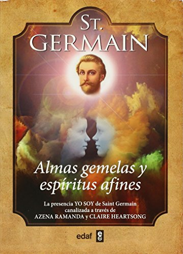 St. Germain. Almas Gemelas y Espiritus Afines: Azena Ramanda