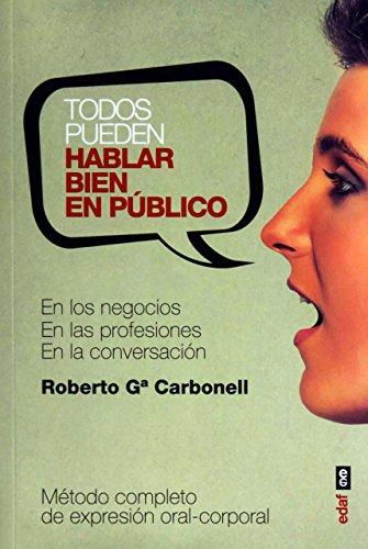 TODOS PUEDEN HABALR BIEN EN PÚBLICO. EN: Roberto García Carbonell