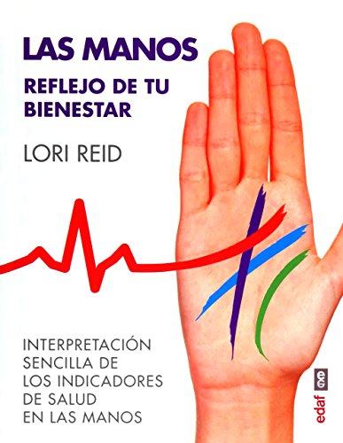 Las manos. Reflejo de tu bienestar: Interpretación: Reid, Lori