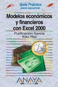 9788441509740: Modelos Economicos Y Financieros Con Excel 2000/economic Finacial Models With Excel 2000 (Guias Practicas) (Spanish Edition)