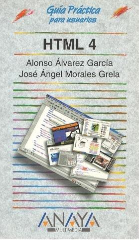 Html 4 (Guias Practicas): Garcia, Alonso Alvarez