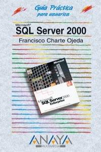 9788441511361: Sql server 2000 - guia practica para usuarios - (Guias Practicas)