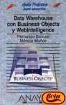 9788441512580: Data Warehouse Con Business Objects Y Webintelligence/ Data Warehouse with Business Objects and Webintelligence (Guias Practicas) (Spanish Edition)