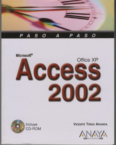 Microsoft Access 2002 Office XP - Paso a Paso Con CD ROM (Paso a Paso / Step-By-Step) (Spanish...