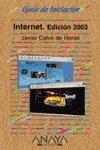 Internet. Edicion 2003: CALVO DE HERAS, JAVIER