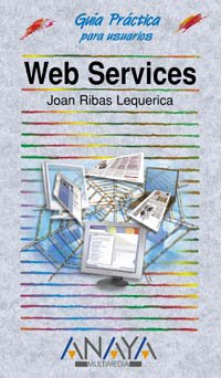 9788441515376: Web Services (Guias Practicas) (Spanish Edition)