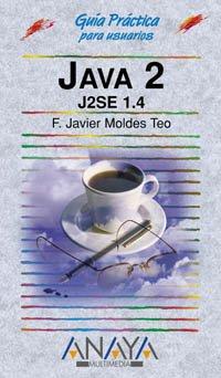 9788441515529: Java 2. J2se 1.4 (Guias Practicas) (Spanish Edition)