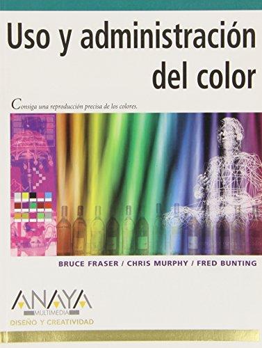 Uso y administracion del color / Real World Color Management (Diseño y creatividad &#...