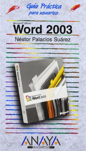 Word 2003 (Guia Practica Para Usuarios / Users Practical Guide) (Spanish Edition): Suarez, ...
