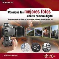 9788441516359: Consigue las mejores fotos con tu camara digital (Ocio Digital / Leisure Digital) (Spanish Edition)