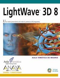 9788441517752: Lightwave 3D 8 (Diseno Y Creatividad) (Spanish Edition)