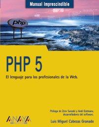 9788441517851: Php 5: El Lenguaje Para Los Profesionales De La Web / The Language for Web Professionals (Manuales Imprescindibles / Essential Manuals) (Spanish Edition)