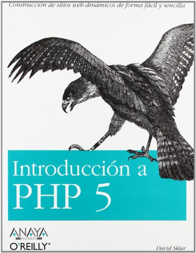 Introduccion a Php 5/ Learning PHP 5 (Spanish Edition) (8441518033) by David Sklar