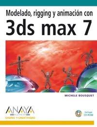 9788441518629: Modelado, rigging y animacion con 3ds Max 7 / Model, Rig, Animate with 3ds max 7
