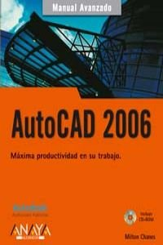 Autocad 2006 (Manual Avanzado / Advanced Manual) (Spanish Edition): Chanes, Milton
