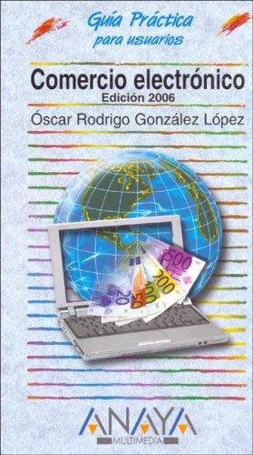 Comercio Electronico, 2006/Electronic Commerce, 2006 (Guias Practicas: Lopez, Oscar Rodrigo