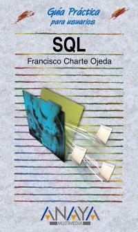 SQL (Guia Practicas Para Usuarios / Practical Users Guide) (Spanish Edition): Ojeda, Francisco...
