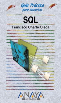 9788441519152: SQL (Guia Practicas Para Usuarios / Practical Users Guide) (Spanish Edition)