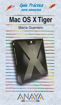 9788441519183: Mac OS X Tiger (Guias Practicas Para Usuarios / Practical Guides for Users) (Spanish Edition)