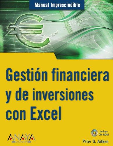 9788441519480: Gestion Financiera Y De Inversiones Con Excel / Manage Your Money and Investments with Microsoft Excel (Manuales Imprescindibles / Essential Manuals) (Spanish Edition)