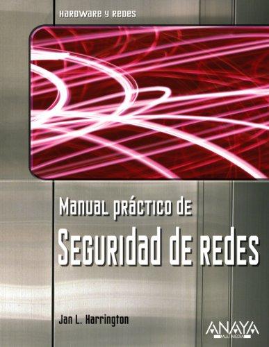 Manual Practico De Seguridad De Redes/ Practice: Harrington, Jan L.