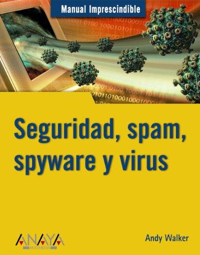 9788441520493: Manual Imprescindible De Seguridad, Spam, Spyware Y Virus/ Absolute Beginner's Guide Security, Spam, Spyware & Viruses (Spanish Edition)