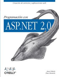 Programación con ASP.NET 2.0 (Anaya Multimedia/O´Reilly) (Spanish Edition) (9788441520523) by Liberty, Jesse; Hurwitz, Dan