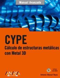 9788441520752: CYPE. Cálculo de estructuras metálicas con Metal 3D (Manuales Avanzados)
