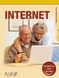 Internet (INFORMATICA PARA MAYORES) (Informatica Para Mayores / Informatics for Seniors) (Spanish Edition) (8441521034) by Martos Rubio; Ana