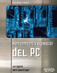 9788441521353: Mantenimiento y reparacion del PC (HARDWARE Y REDES) (Hardware Y Redes/ Hardware and Networks) (Spanish Edition)