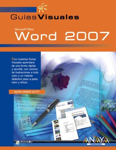 Word 2007 (GUIAS VISUALES) (Guias Visuales/ Visual Guides) (Spanish Edition): Kimber Scott, ...