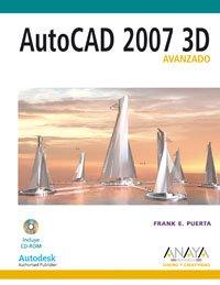 9788441521599: Autocad 2007 3d Avanzado/ Autocad 2007 3d Advanced (Diseno Y Creatividad/ Design and Creativity) (Spanish Edition)