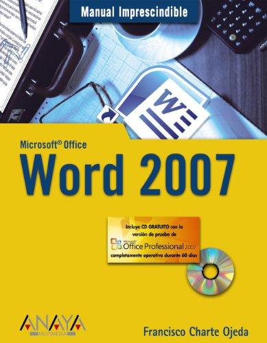 Word 2007 (Manual Imprescindible/ Essential Manual) (Spanish Edition) - Francisco Charte Ojeda