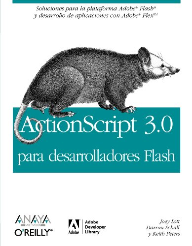 Actionscript 3.0 para desarrolladores Flash / Actionscript 3.0 for Flash Developer (Spanish Edition) (8441521700) by Schall, Darron; Lott, Joey
