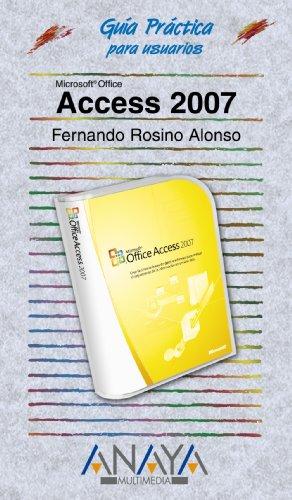 9788441521711: Access 2007 (GUIAS PRACTICAS) (Guia Practica Para Usuarios/ Practical Guide for Users) (Spanish Edition)