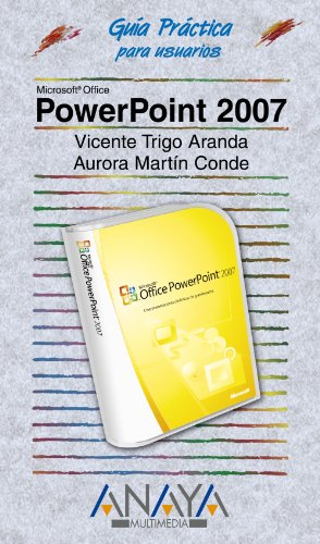 Powerpoint 2007 (Guia Practica Para Usuarios/ Practical Guide for Users) (Spanish Edition): ...
