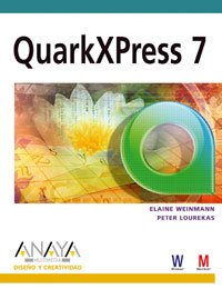 QuarkXPress 7/ QuarkXpress 7 Visual QuickStart Guide (Spanish Edition) (8441522049) by Elaine Weinmann; Peter Lourekas