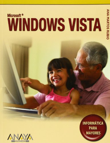 Windows Vista (INFORMATICA PARA MAYORES) (Spanish Edition) (8441522367) by Martos Rubio; Ana