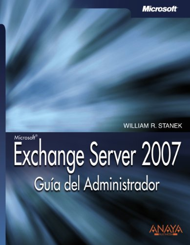 9788441522428: Exchange server 2007: Guia Del Administrador/ Administrator's Guide (Spanish Edition)