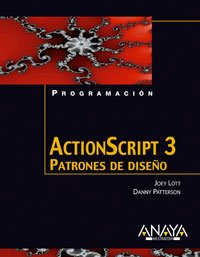 Actionscript 3: Patrones De Diseno (Spanish Edition) (8441522685) by Lott, Joey; Patterson, Danny