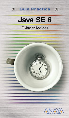 9788441522886: Java SE 6 (Guia Practica/ Practical Guides) (Spanish Edition)